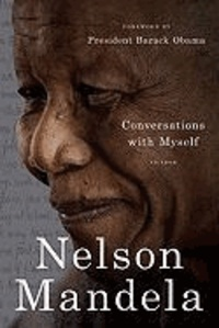 Nelson Mandela - Conversations with Myself.