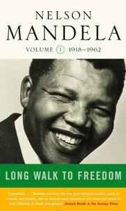 Nelson Mandela - Long Walk To Freedom Vol 1 - 1918-1962.
