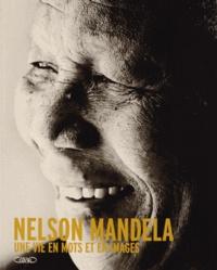 Nelson Mandela - Une vie en mots et en images.pdf
