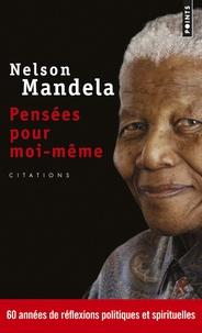 Nelson Mandela - Pensées pour moi-même - Le livre autorisé des citations.
