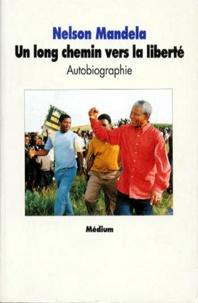Nelson Mandela - Un long chemin vers la liberté - Autobiographie, [texte abrégé.