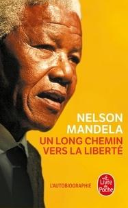 Nelson Mandela - Un long chemin vers la liberté - Autobiographie.