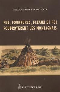 Feu, fourrures, fléaux et foi foudroyèrent les Montagnais - Histoire et destin de ces tribus nomades daprès les archives de lépoque coloniale.pdf