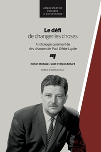 Nelson Michaud et Jean-François Simard - Le défi de changer les choses - Anthologie commentée des discours de Paul Gérin-Lajoir.