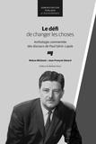 Nelson Michaud et Jean-François Simard - Le défi de changer les choses - Anthologie commentée des discours de Paul Gérin-Lajoie.