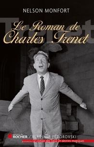 Nelson Monfort - Le roman de Charles Trénet.