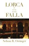 Nelson R. Orringer - Lorca in Tune with Falla.