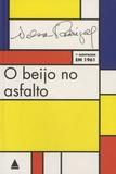 Nelson Rodrigues - O beijo no asfalto - Tragédia carioca em três atos, 1a montagem em 1961.