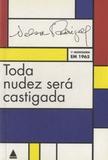 Nelson Rodrigues - Toda nudez será castigada - Obsessao em três atos, Tragédia carioca, 1a montagem em 1965.