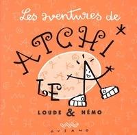 Nemo et Jean-Yves Loude - Les aventures de Atchi le A.