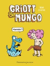 Néna et Nikola Witko - Griott et Mungo Tome 1 : Maman ?!.