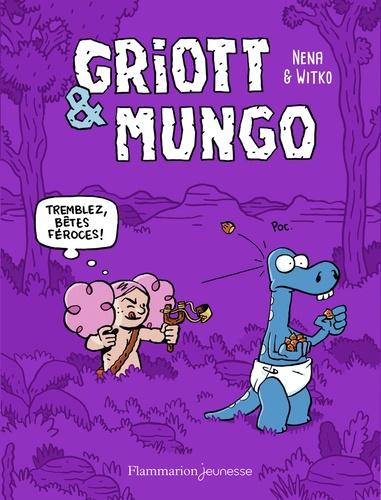 Griott et Mungo Tome 2 Tremblez bêtes féroces !