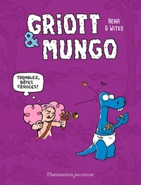 Néna et Nikola Witko - Griott et Mungo Tome 2 : Tremblez bêtes féroces !.