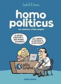 Néna et Thibaut Soulcié - Homo politicus - Un ministre à Pôle emploi.