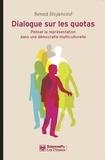 Nenad Stojanovic - Dialogue sur les quotas - Penser la représentation dans une démocratie multiculturelle.