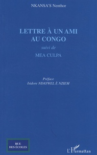 Nenthor Nkansa's - Lettre à un ami au Congo - Suivi de Mea culpa.