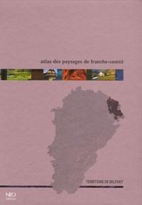 Neo Editions - Atlas des paysages de Franche-Comté - Territoire de Belfort.