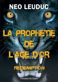 Néo Leuduc - La prophétie de l'âge d'or Tome 2 : Rédemption.