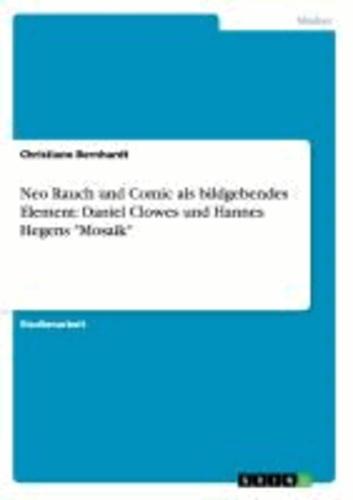 """Neo Rauch und Comic als bildgebendes Element: Daniel Clowes und Hannes Hegens """"Mosaik""""."""