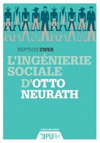 Nepthys Zwer - L'ingénierie sociale d'Otto Neurath.