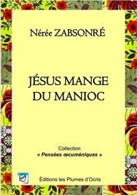 Nérée Zabsonré - Jésus mange du manioc.