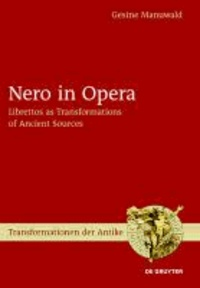 Nero in Opera - Librettos as Transformations of Ancient Sources.