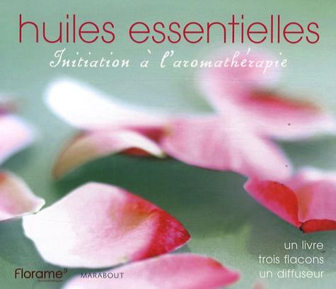 Huiles essentielles. Initiation à l'aromathérapie
