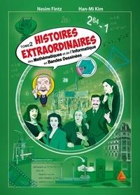 Nesim Fintz et Han-min Kim - Histoires extraordinaires de mathématiques et de l'informatique en bandes dessinées Tome 2 : .