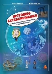 Nesim Fintz - Histoires extraordinaires de mathématiques et de l'informatique en bandes dessinées.