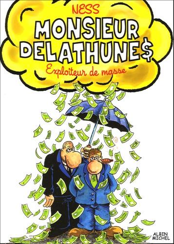Ness - Monsieur Delathunes - Exploiteur de masse.