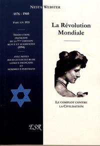 Nesta Webster - La révolution mondiale - Le complot contre la civilisation.