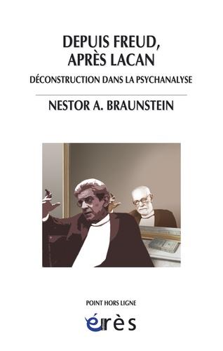 Depuis Freud, après Lacan. Déconstruction dans la psychanalyse