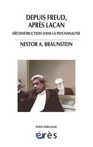 Nestor Braunstein - Depuis Freud, après Lacan - Déconstruction dans la psychanalyse.