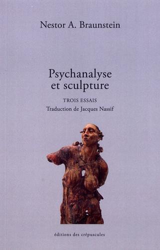 Nestor Braunstein - Psychanalyse et sculpture - Trois essais.