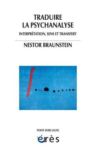 Traduire la psychanalyse. Interprétation, sens et transfert