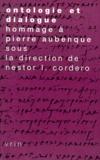 Nestor-L Cordero et  Collectif - Ontologie et dialogue. - Mélanges en hommage à Pierre Aubenque.