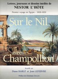 Nestor L'Hôte - Sur le Nil avec Champollion - Premier voyage en Egypte - 1828-1830.