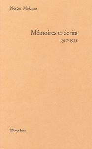 Nestor Makhno - Mémoires et écrits - 1917-1932.