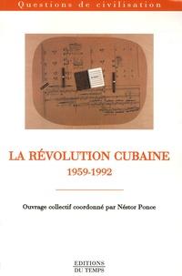Néstor Ponce et Arturo Arango - La Révolution cubaine 1959-1992.