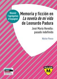 Nestor Ponce - Memoria y ficcion en la noevla de mi vida de Leonardo Padura - José Maria Heredia : pasado indefinido.