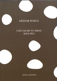 Néstor Ponce - Une vache tu seras sous peu.