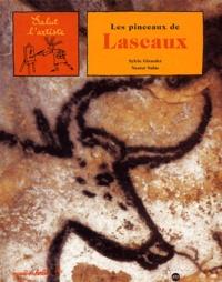 Nestor Salas et Sylvie Girardet - Les pinceaux de Lascaux.