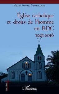 Nestor Salumu Ndalibandu - Eglise catholique et droits de l'homme en RDC - 1991-2016.