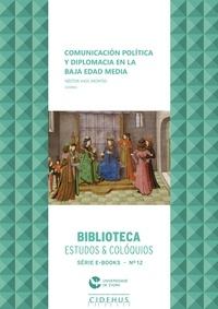 Néstor Vigil Montes - Comunicación política y diplomacia en la Baja Edad Media.