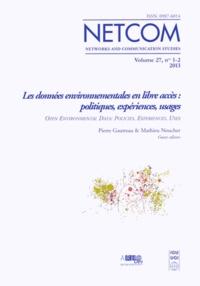 Pierre Gautreau et Matthieu Noucher - Netcom Volume 27 N° 1-2/201 : Les données environnementales en libre accès : politiques, expériences, usages.
