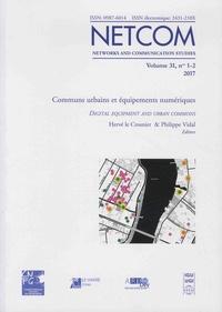 Hervé Le Crosnier et Philippe Vidal - Netcom Volume 31, N° 1-2, 2 : Communs urbains et équipements numériques.