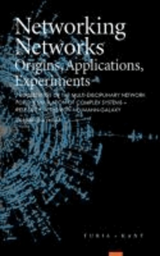 Networking Networks - Origins, Applications, Experiments. Proceedings of the multi-disciplinary network for the Simulation of Complex Systems - Research in the Von-Neumann-Galaxy.