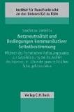 Netzneutralität und Bedingungen kommunikativer Selbstbestimmung - Pflichten des freiheitlichen Verfassungsstaates zur Gewährleistung der Neutralität des Internets im Lichte der grundrechtlichen Schutzpflichtenlehre.