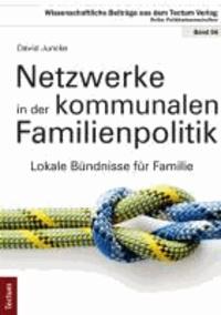 Netzwerke in der kommunalen Familienpolitik - Lokale Bündnisse für Familie.