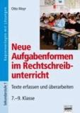 Neue Aufgabenformen im Rechtschreibunterricht - Texte verfassen und überarbeiten 7. - 9. Klasse.